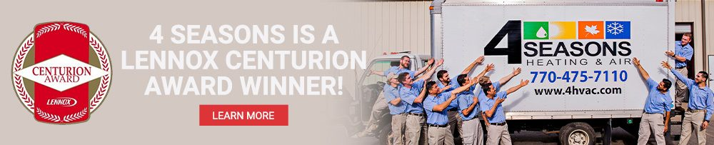 4 Seasons is a Lennox Centurion Award Winner | Heating and Air Conditioning Company in Alpharetta, GA